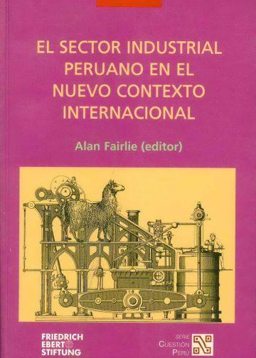 El Sector Industrial Peruano en el nuevo contexto Internacional